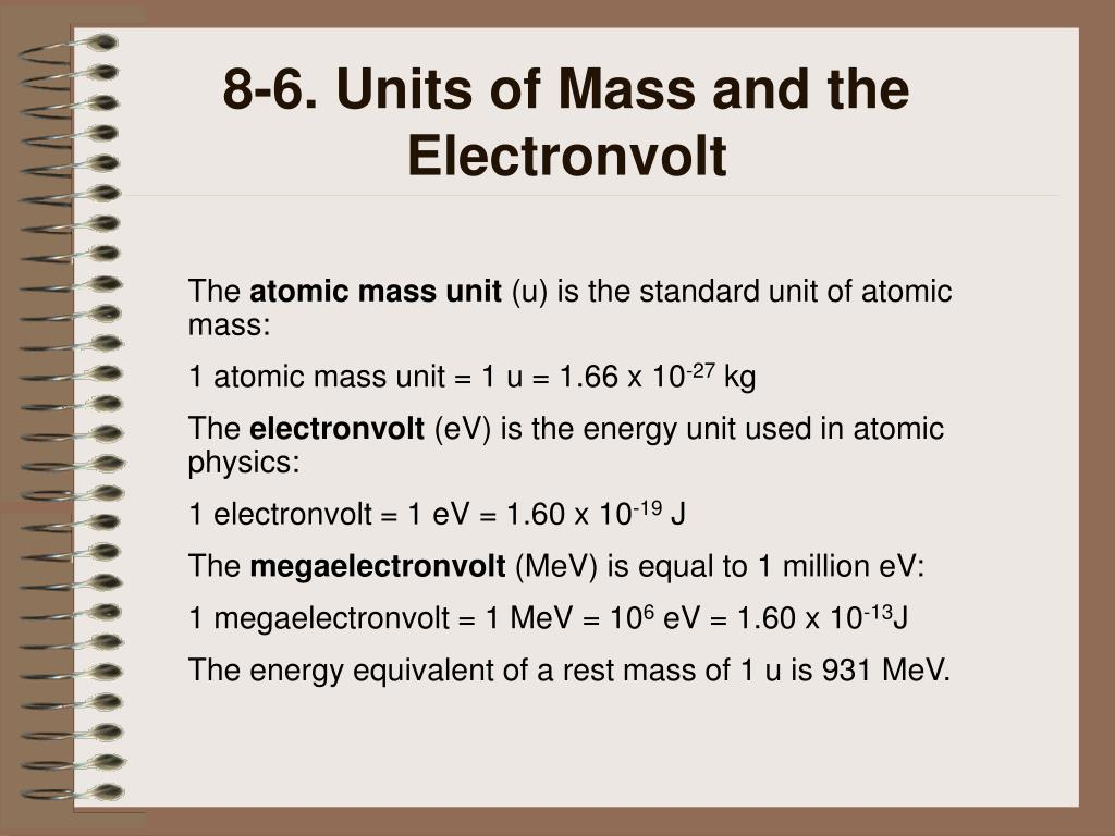 8-6. Units of Mass and the Electronvolt