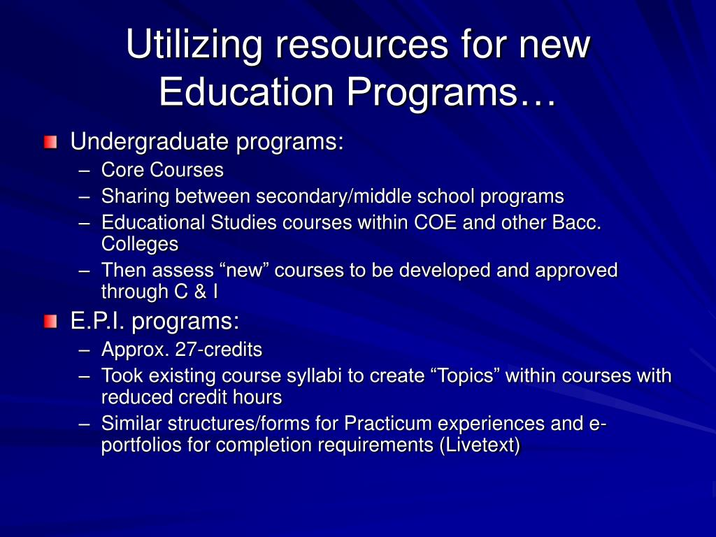 Utilizing resources for new Education Programs…