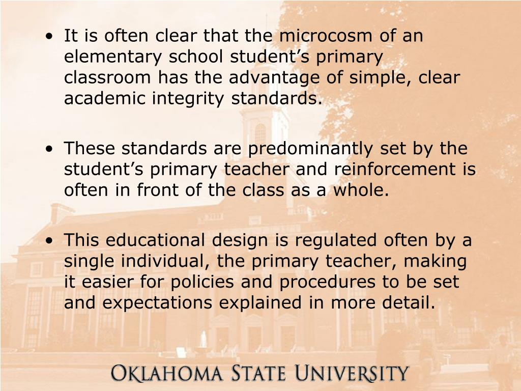It is often clear that the microcosm of an elementary school student's primary classroom has the advantage of simple, clear academic integrity standards.