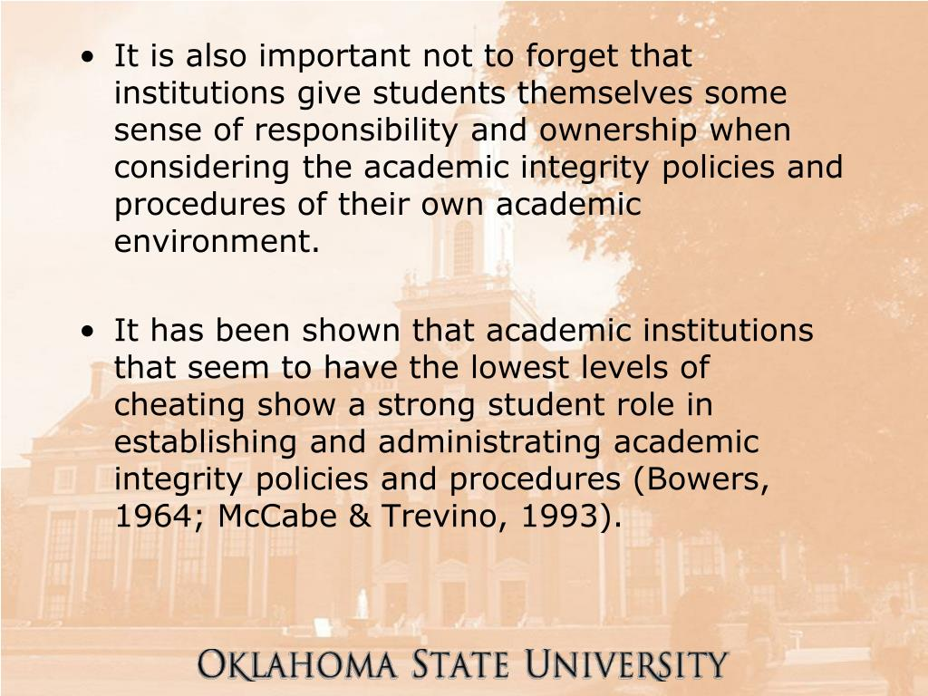 It is also important not to forget that institutions give students themselves some sense of responsibility and ownership when considering the academic integrity policies and procedures of their own academic environment.