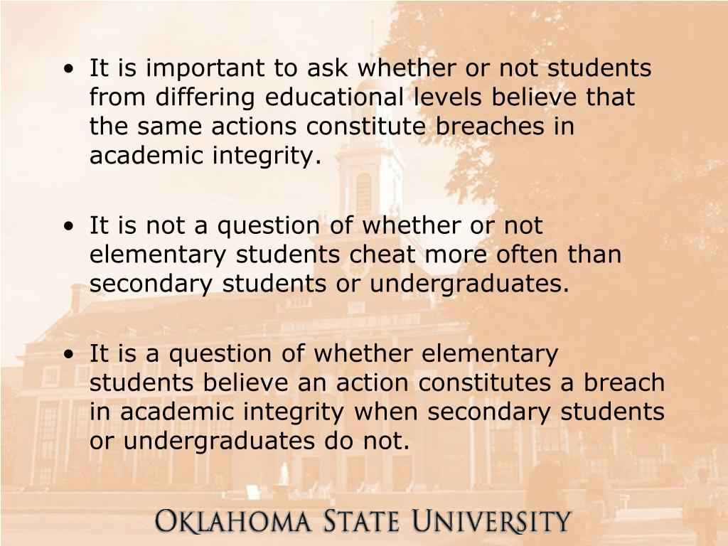 It is important to ask whether or not students from differing educational levels believe that the same actions constitute breaches in academic integrity.