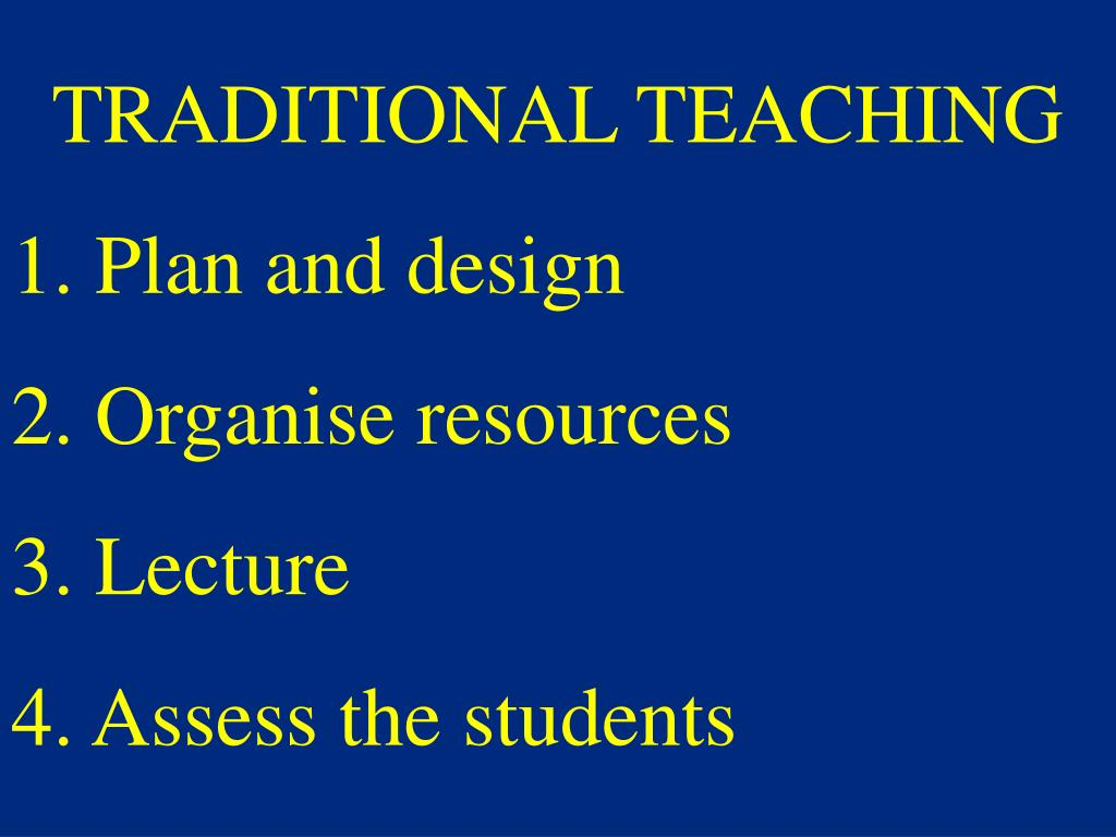 TRADITIONAL TEACHING
