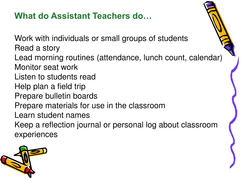 What do Assistant Teachers do…