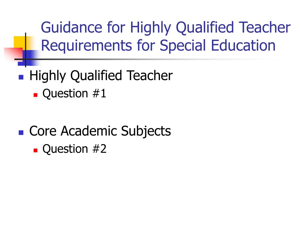 Guidance for Highly Qualified Teacher Requirements for Special Education