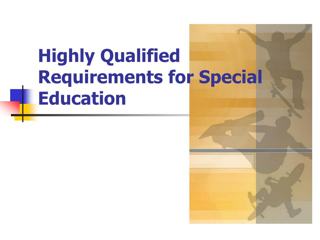 Highly Qualified Requirements for Special Education