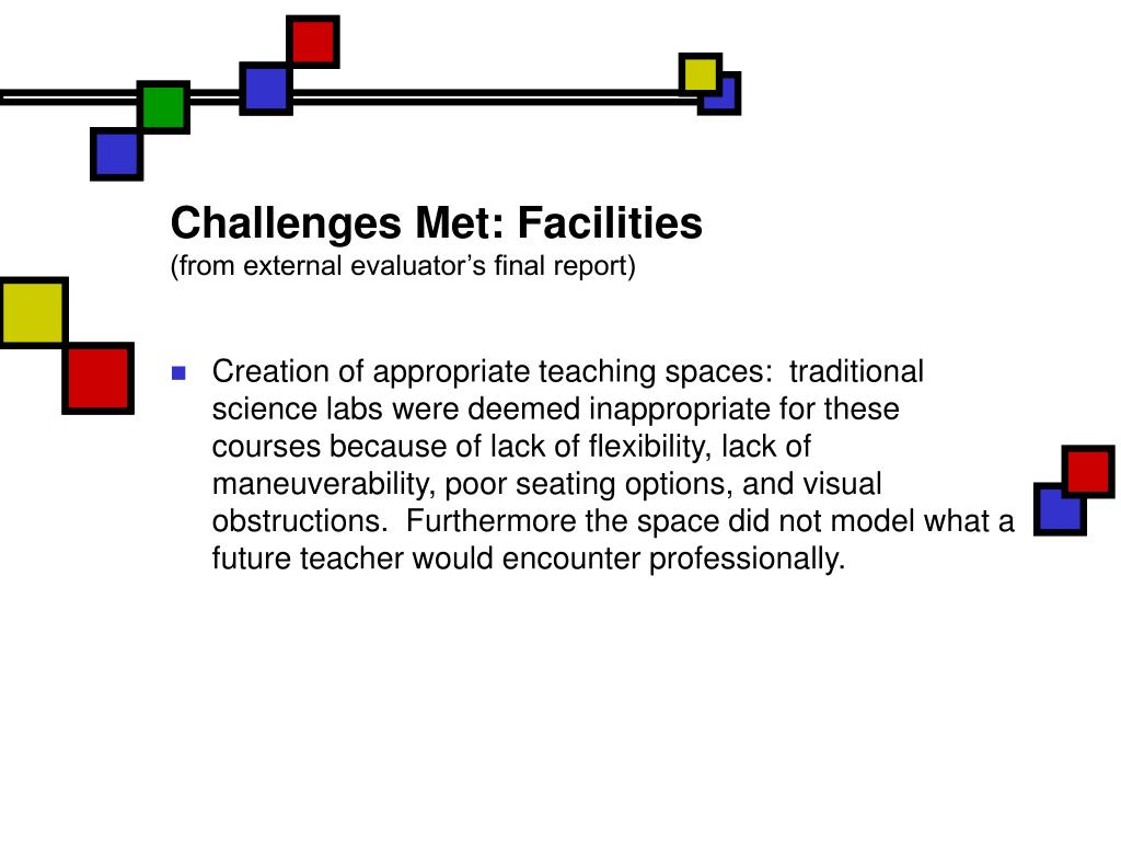 Challenges Met: Facilities