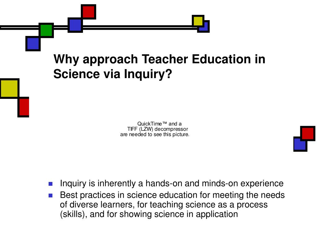 Why approach Teacher Education in Science via Inquiry?