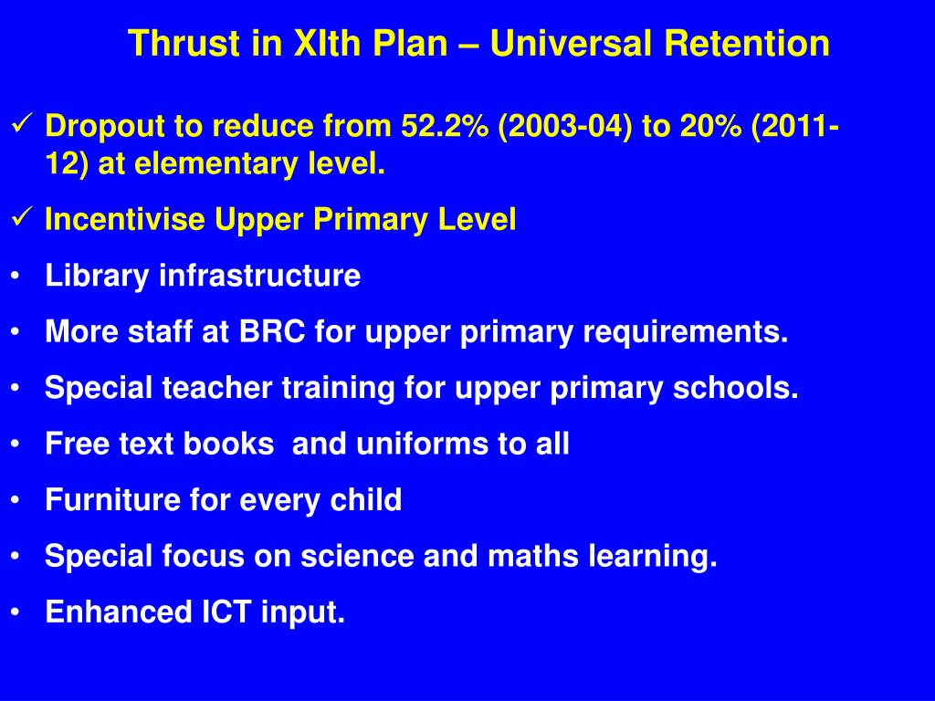 Thrust in XIth Plan – Universal Retention