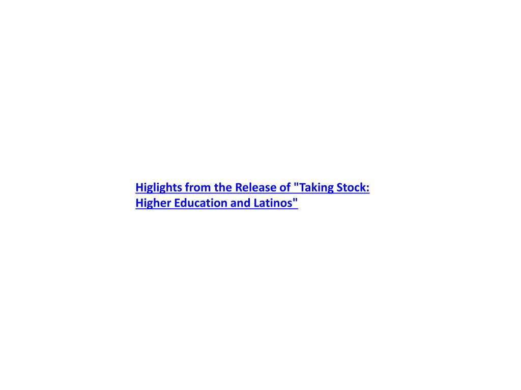 """Higlights from the Release of """"Taking Stock: Higher Education and Latinos"""""""