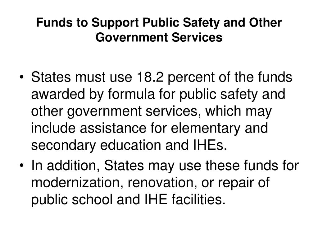 Funds to Support Public Safety and Other Government Services