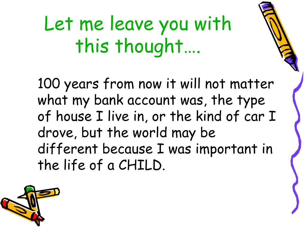 Let me leave you with this thought….