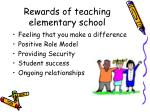 rewards of teaching elementary school
