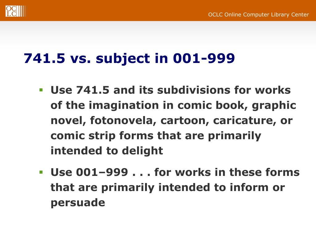 741.5 vs. subject in 001-999