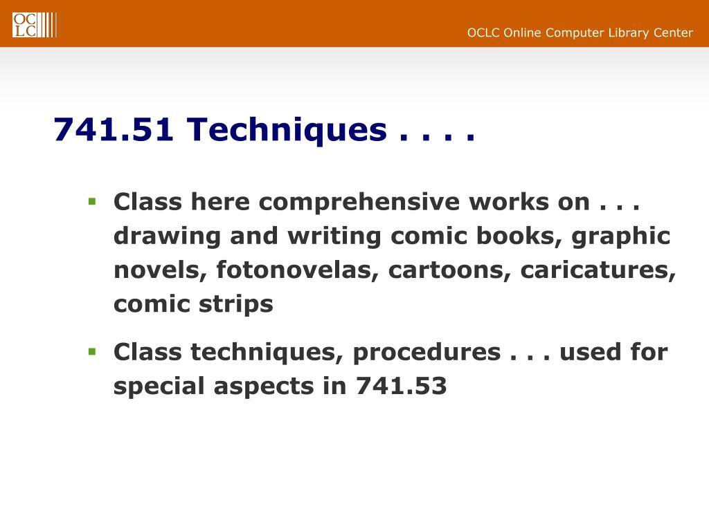741.51 Techniques . . . .
