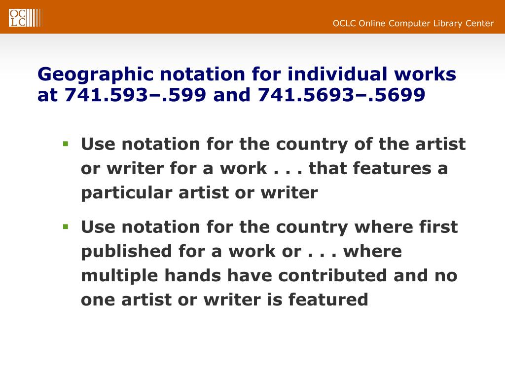 Geographic notation for individual works at 741.593–.599 and 741.5693–.5699