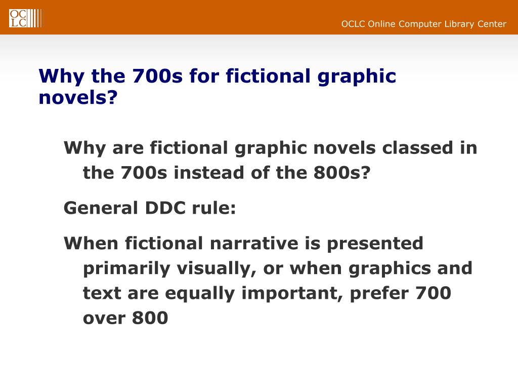 Why the 700s for fictional graphic novels?