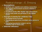 radical change e dresang