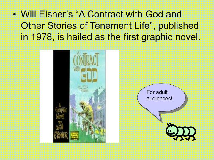 "Will Eisner's ""A Contract with God and Other Stories of Tenement Life"", published in 1978, is ..."