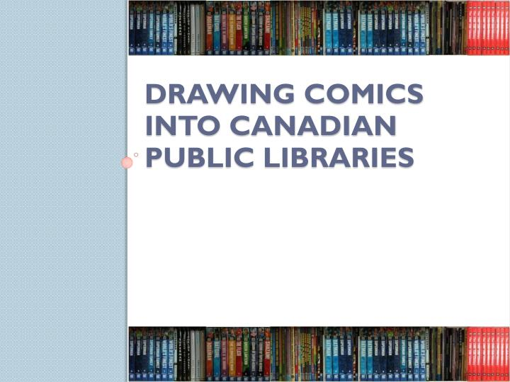 Drawing comics into canadian public libraries
