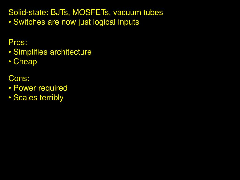 Solid-state: BJTs, MOSFETs, vacuum tubes