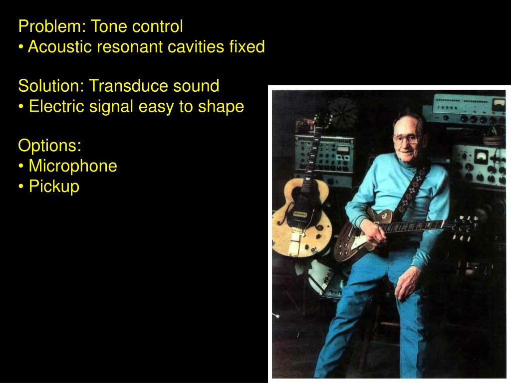 Problem: Tone control