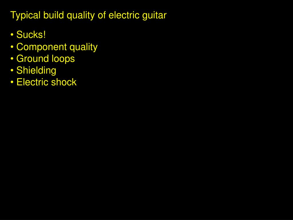 Typical build quality of electric guitar