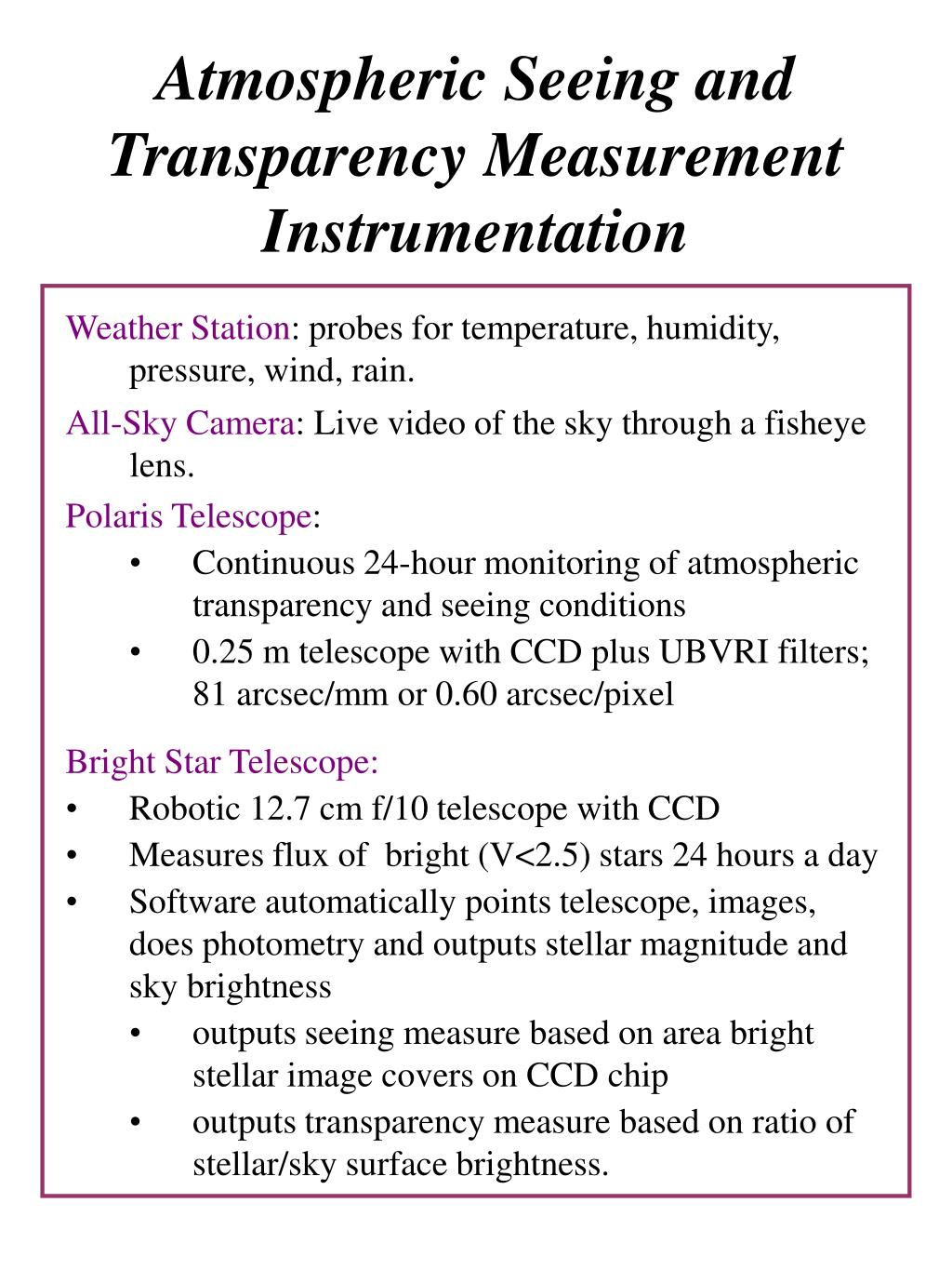 Atmospheric Seeing and Transparency Measurement Instrumentation