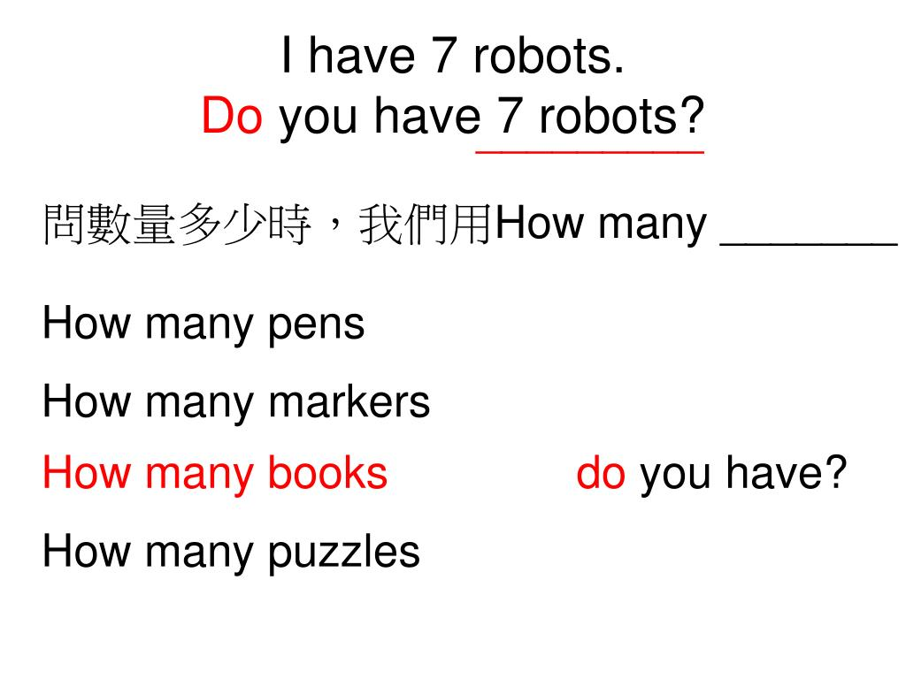 I have 7 robots.