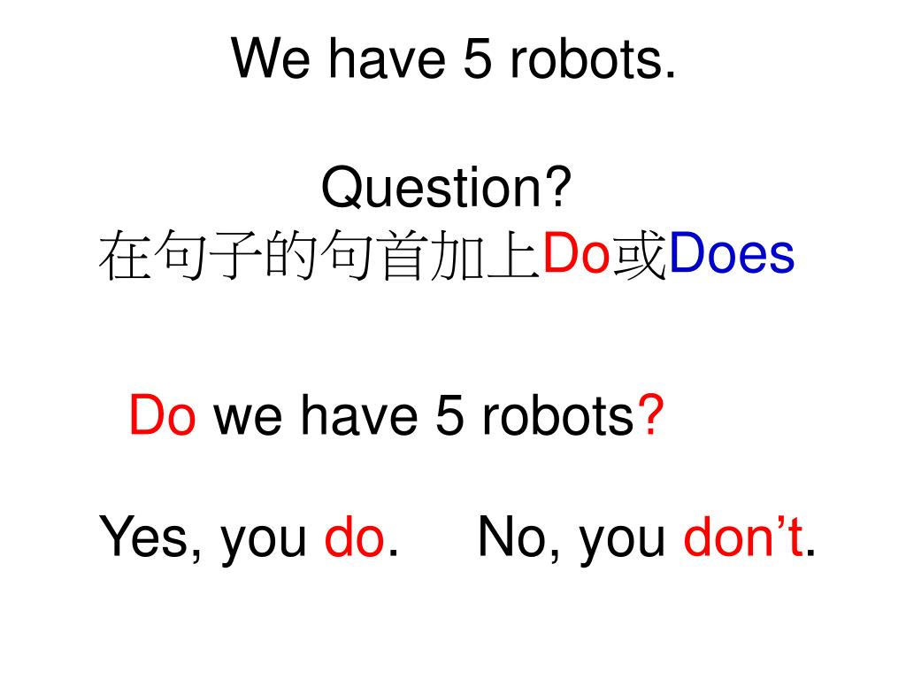 We have 5 robots.