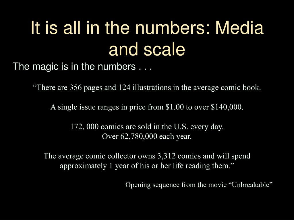 It is all in the numbers: Media and scale