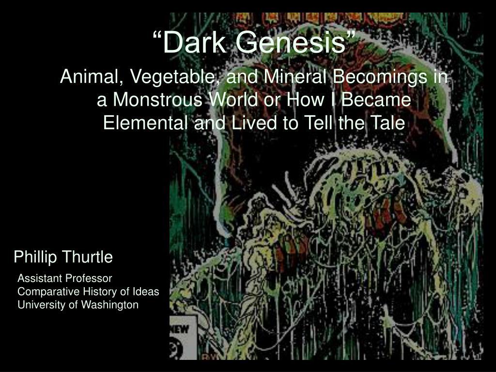 """""""Dark Genesis"""""""
