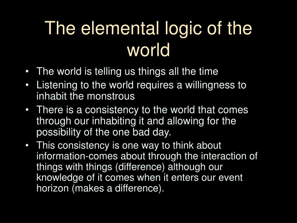 The elemental logic of the world