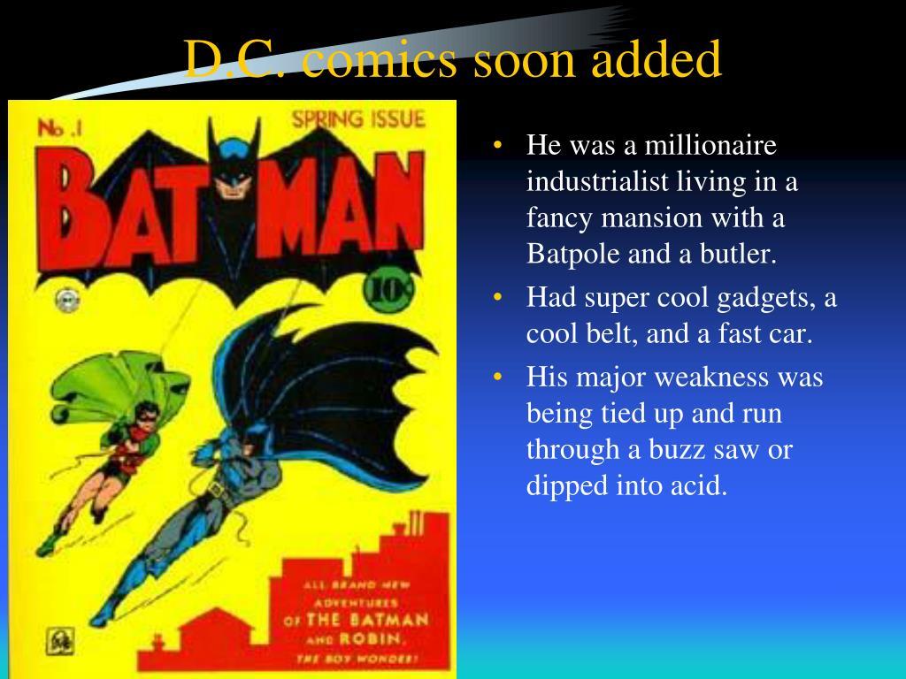 D.C. comics soon added