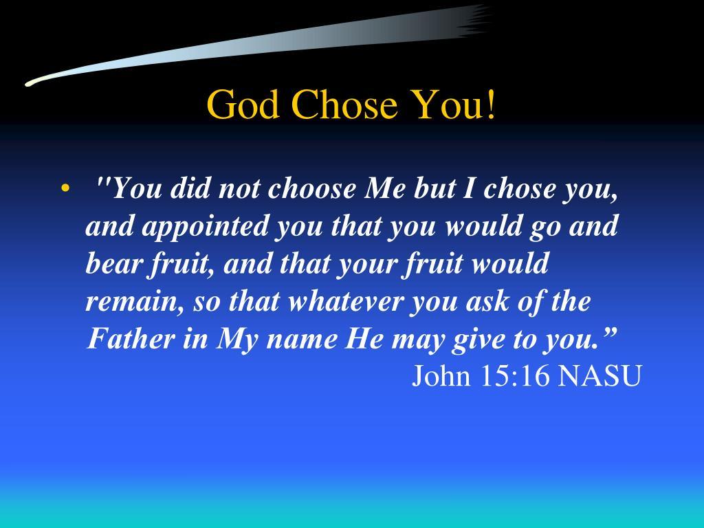God Chose You!