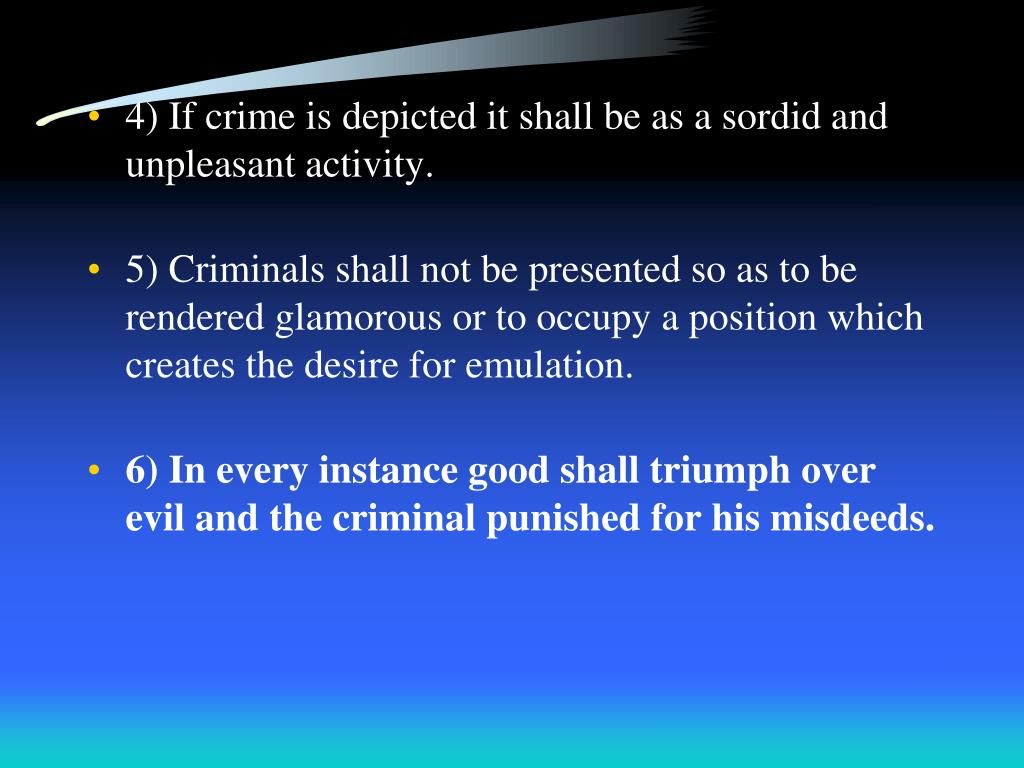 4) If crime is depicted it shall be as a sordid and unpleasant activity.