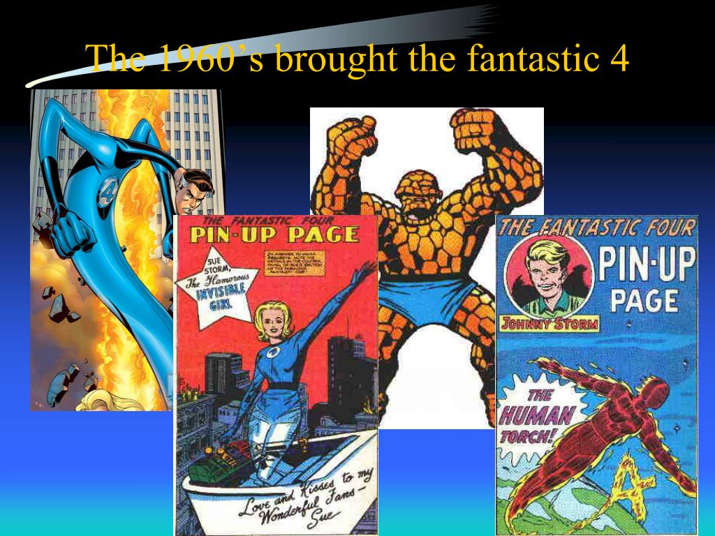 The 1960's brought the fantastic 4
