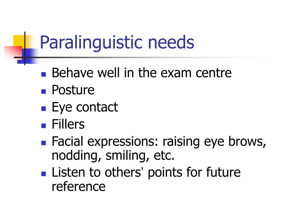 Paralinguistic needs