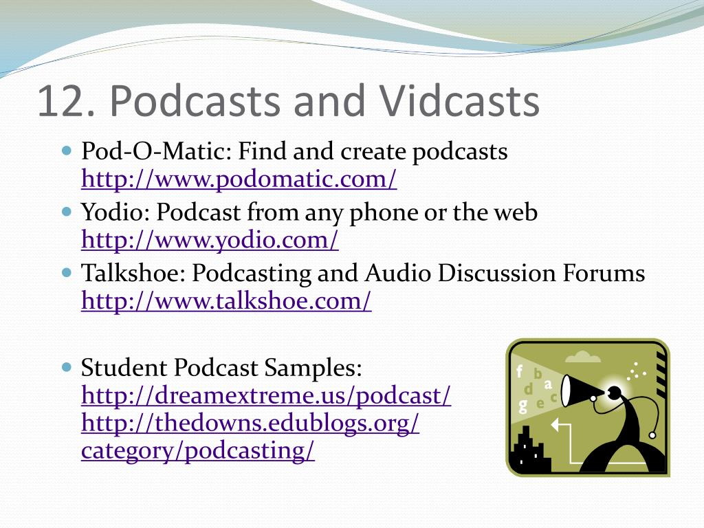 12. Podcasts and Vidcasts