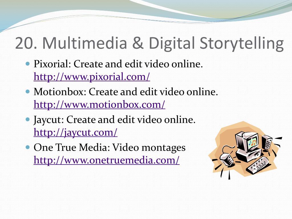 20. Multimedia & Digital Storytelling
