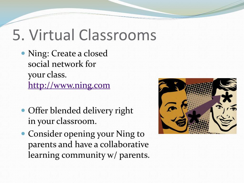 5. Virtual Classrooms
