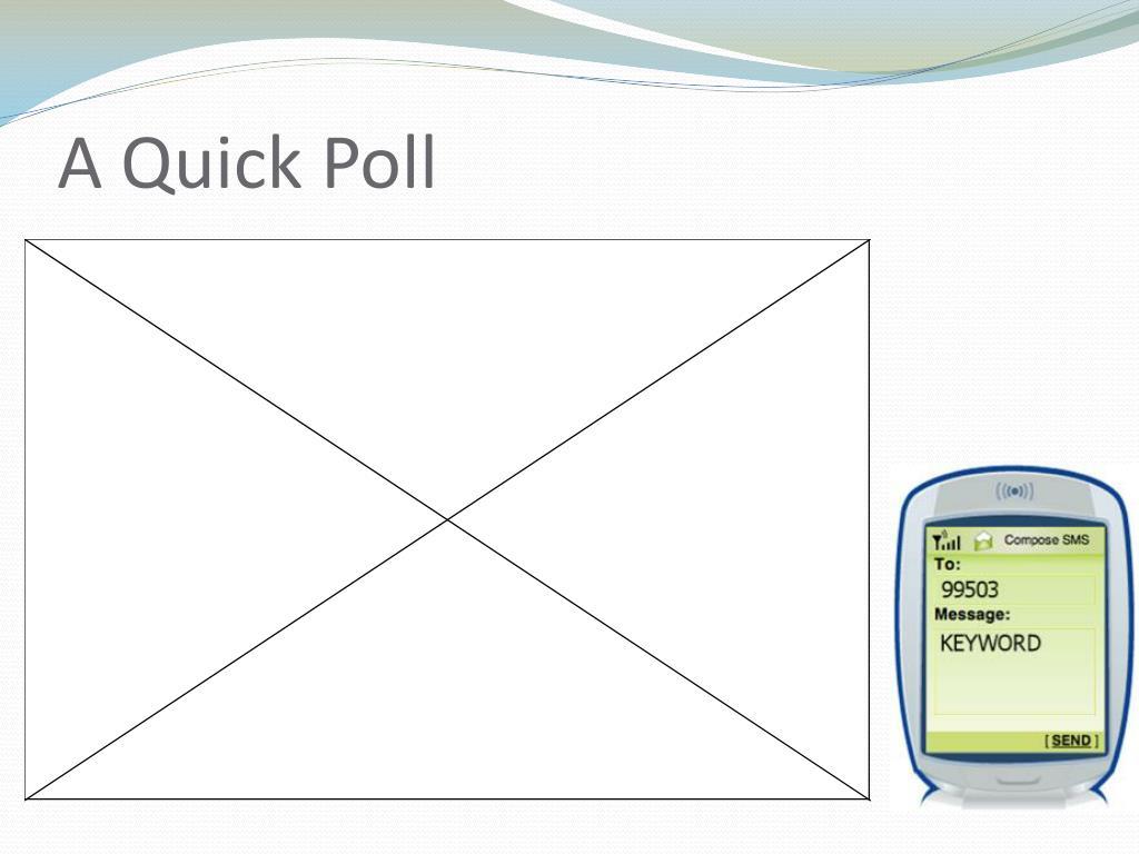 A Quick Poll