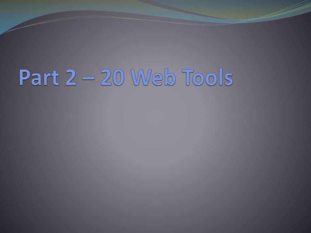 Part 2 – 20 Web Tools