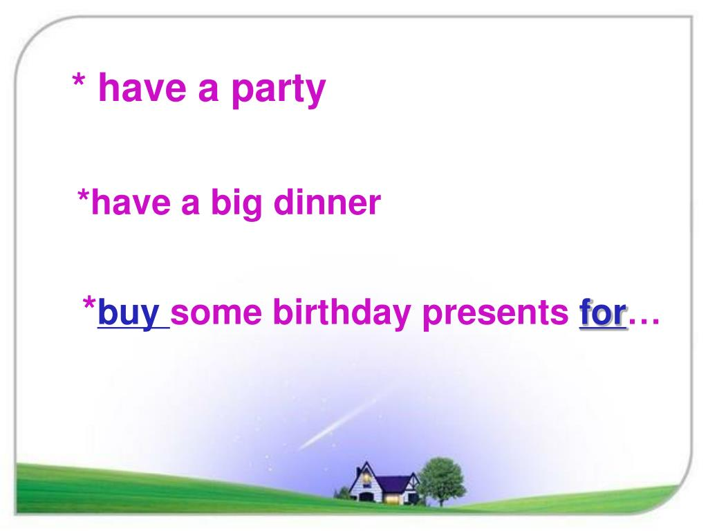 * have a party