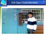 grill zayu club interview