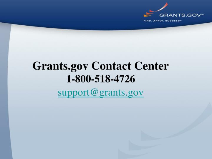Grants gov contact center 1 800 518 4726 support@grants gov