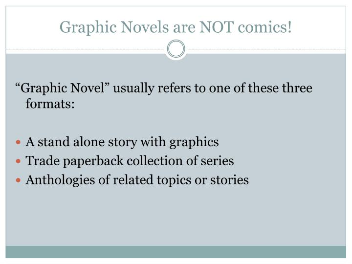 Graphic novels are not comics