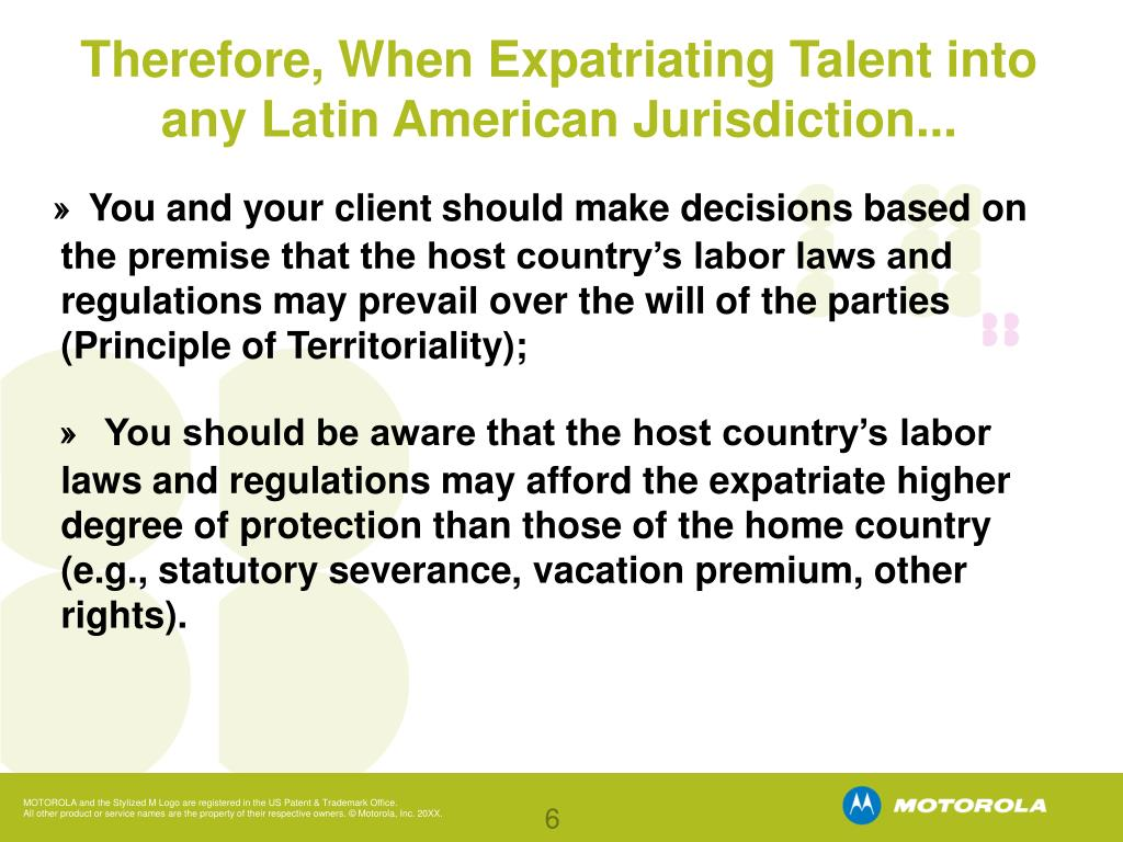 Therefore, When Expatriating Talent into any Latin American Jurisdiction...