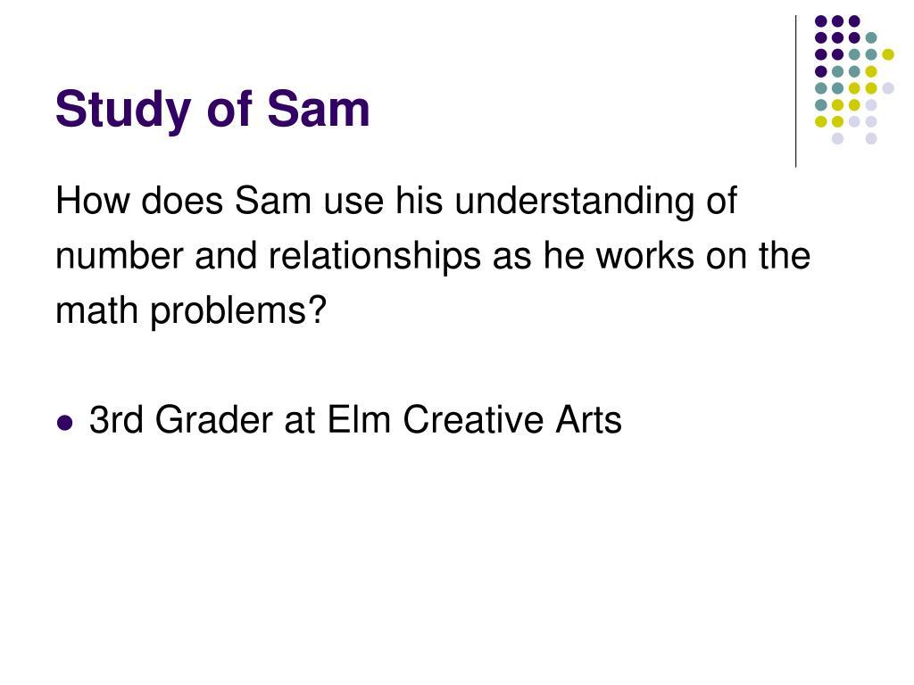 Study of Sam