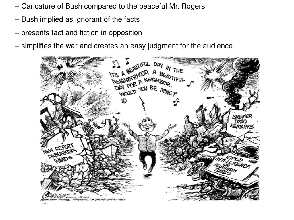 – Caricature of Bush compared to the peaceful Mr. Rogers