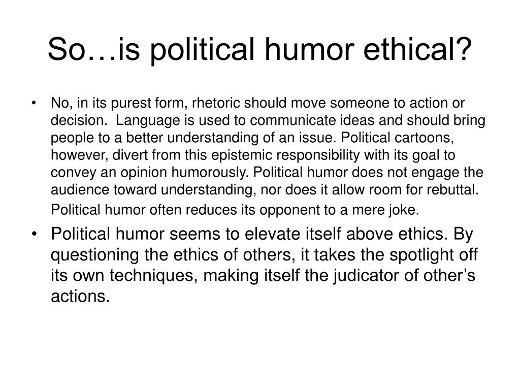So…is political humor ethical?